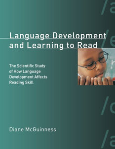 Language Development And Learning To Read: The Scientific Study Of How Language Development Affects Reading Skill (Mit Press)