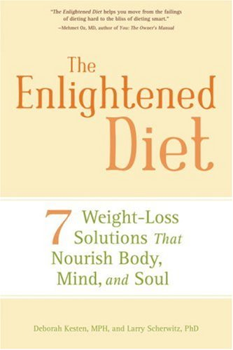 The Enlightened Diet: Seven Weight-Loss Solutions That Nourish Body, Mind, And Soul