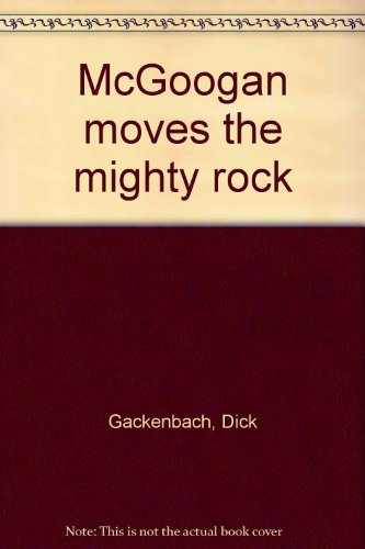 Mcgoogan Moves The Mighty Rock