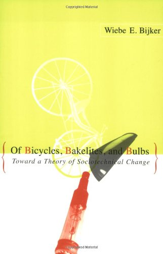 Of Bicycles, Bakelites, And Bulbs: Toward A Theory Of Sociotechnical Change (Inside Technology)