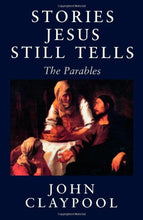 Load image into Gallery viewer, Stories Jesus Still Tells: The Parables