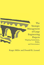 Load image into Gallery viewer, The Strategic Management Of Large Engineering Projects: Shaping Institutions, Risks, And Governance (Mit Press)