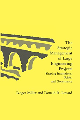The Strategic Management Of Large Engineering Projects: Shaping Institutions, Risks, And Governance (Mit Press)