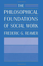 Load image into Gallery viewer, The Philosophical Foundations Of Social Work