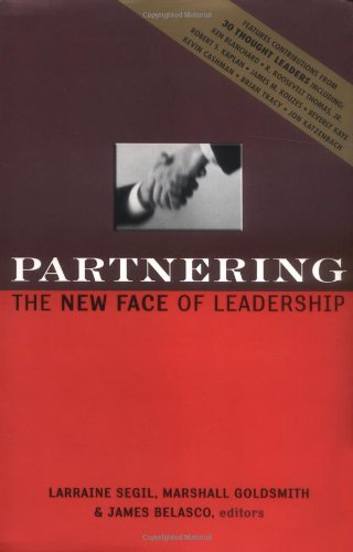 Partnering: The New Face Of Leadership