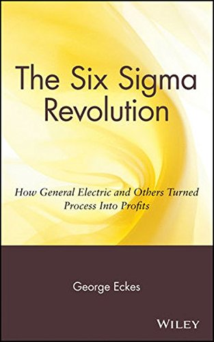 General Electric'S Six Sigma Revolution: How General Electric And Others Turned Process Into Profits