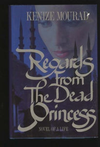 Regards From The Dead Princess: Novel Of A Life (English And French Edition)