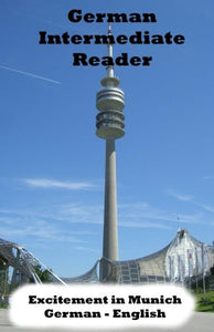 German Intermediate Reader: Excitement In Munich (German Reader) (Volume 1)