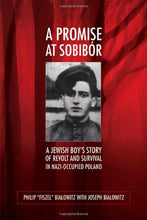 Load image into Gallery viewer, A Promise At Sobibr: A Jewish Boys Story Of Revolt And Survival In Nazi-Occupied Poland