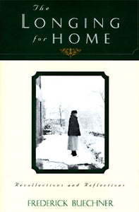 The Longing For Home: Recollections And Reflections