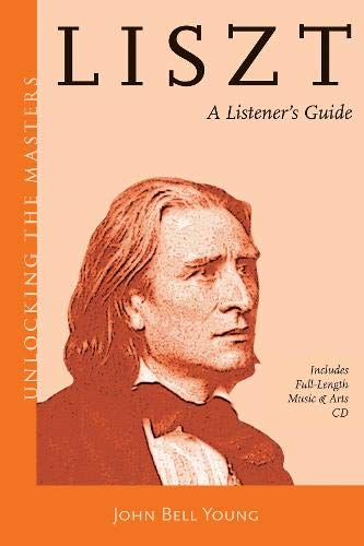 Liszt: A Listener'S Guide (Unlocking The Masters)