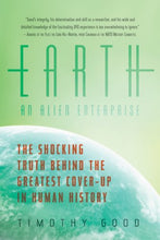 Load image into Gallery viewer, Earth: An Alien Enterprise: The Shocking Truth Behind The Greatest Cover-Up In Human History