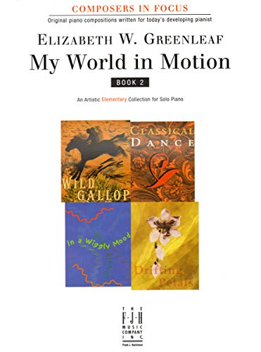 Fjh1306 - My World In Motion - Book 2 - Composers In Focus