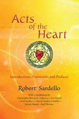 Acts Of The Heart: Culture-Building, Soul-Researching <Br>Introductions, Forewords, And Prefaces