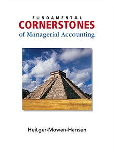 Fundamental Cornerstones Of Managerial Accounting (Available Titles Cengagenow)