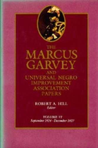 The Marcus Garvey And Universal Negro Improvement Association Papers, Vol. Vi: September 1924-December 1927