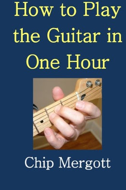 How To Play The Guitar In One Hour