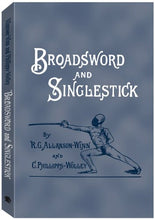 Load image into Gallery viewer, Broadsword And Singlestick: With Chapters On Quarter-Staff, Bayonet, Cudgel, Shillalah, Walking-Stick, Umbrella, And Other Weapons Of Self-Defense