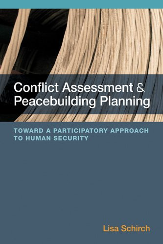 Conflict Assessment And Peacebuilding Planning: Toward A Participatory Approach To Human Security