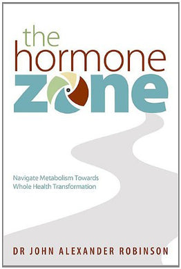 The Hormone Zone: Navigate Metabolism Towards Whole Health Transformation