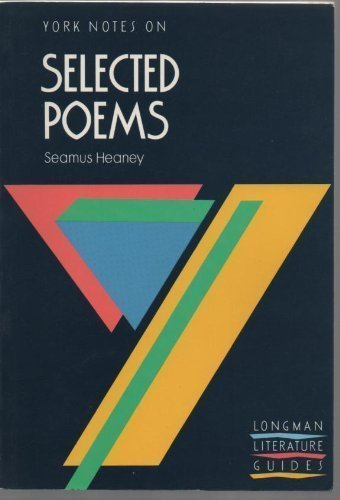 Seamus Heaney, Selected Poems: Notes (Longman Literature Guides)