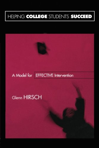 Helping College Students Succeed: A Model For Effective Intervention