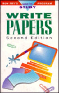 Write Papers (Ron Fry'S How To Study Program)