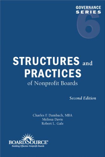 Structures And Practices Of Nonprofit Boards, 2Nd Edition (Governance Series, Book 6)