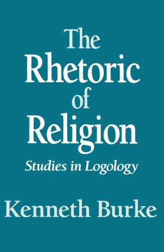 The Rhetoric Of Religion: Studies In Logology