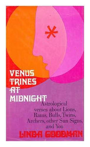 Venus Trines At Midnight: Astrological Verses About Lions, Rams, Bulls, Twins, Archers, And Other Sun Signs And You