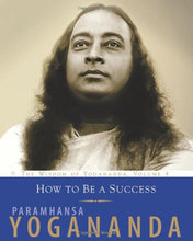 Load image into Gallery viewer, How To Be A Success: The Wisdom Of Yogananda, Volume 4