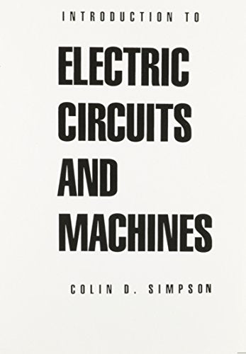 Introduction To Electric Circuits And Machines