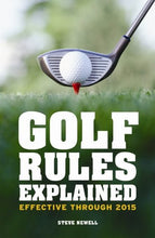 Load image into Gallery viewer, Golf Rules Explained: Effective Through 2015