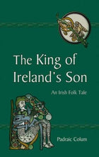 Load image into Gallery viewer, The King Of Ireland'S Son: An Irish Folk Tale