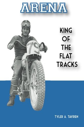 Arena: King Of The Flat Tracks