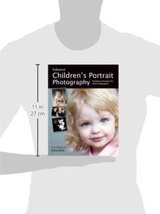 Professional Children'S Portrait Photography: Techniques And Images From Master Photographers (Pro Photo Workshop)