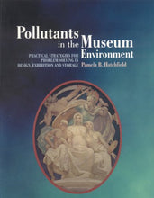 Load image into Gallery viewer, Pollutants In The Museum Environment