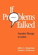 Load image into Gallery viewer, If Problems Talked: Narrative Therapy In Action (The Guilford Family Therapy Series)