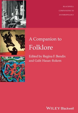 A Companion To Folklore (Wiley Blackwell Companions To Anthropology)