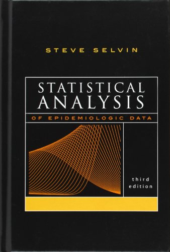 Statistical Analysis Of Epidemiologic Data (Monographs In Epidemiology And Biostatistics)