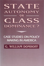 Load image into Gallery viewer, State Autonomy Or Class Dominance?: Case Studies On Policy Making In America (Social Institutions And Social Change)