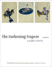 Load image into Gallery viewer, The Darkening Trapeze: Last Poems