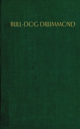 Bulldog Drummond: The Adventures Of A Demobilized Office Who Found Peace Dull (A House Of Pomegranates Esoteric Edition) (Volume 1)