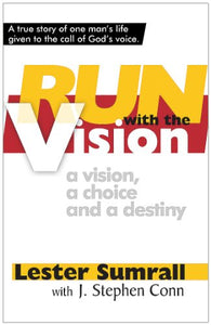 Run With The Vision A Vision, A Choice And A Destiny
