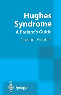Hughes Syndrome: Patients' Guide