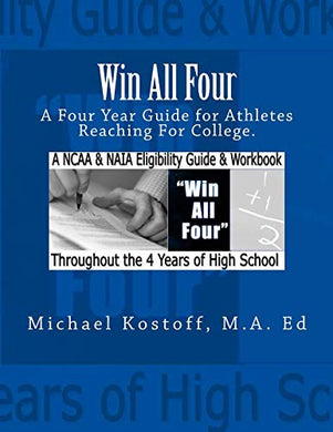 Win All Four 2015: A Guide For Athletes, Parents, Counselors And Coaches