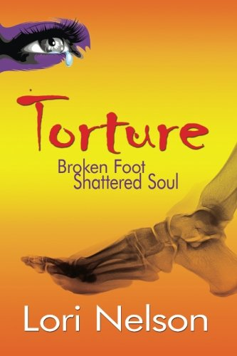 Torture: Broken Foot - Shattered Soul