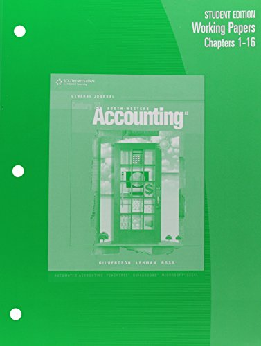 Working Papers, Chapters 1-16 For Gilbertson/Lehman/Ross' Century 21 Accounting: General Journal, 8Th