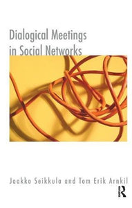 Dialogical Meetings In Social Networks (Systemic Thinking And Practice Series)