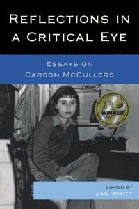 Reflections In A Critical Eye: Essays On Carson Mccullers
